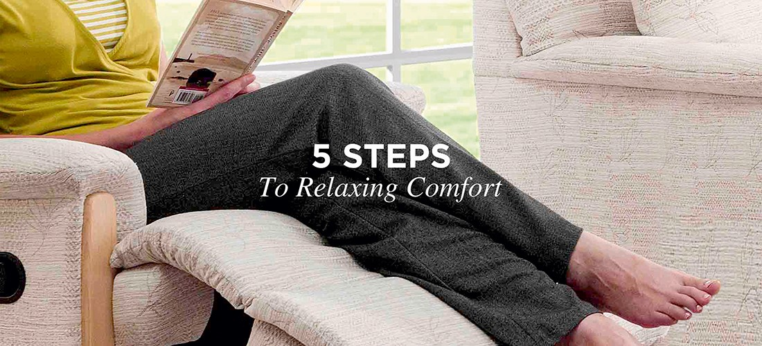 5 Steps To Relaxing Comfort