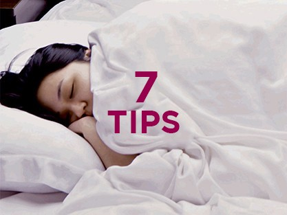7 TIPSFOR RESTFUL SLEEPS