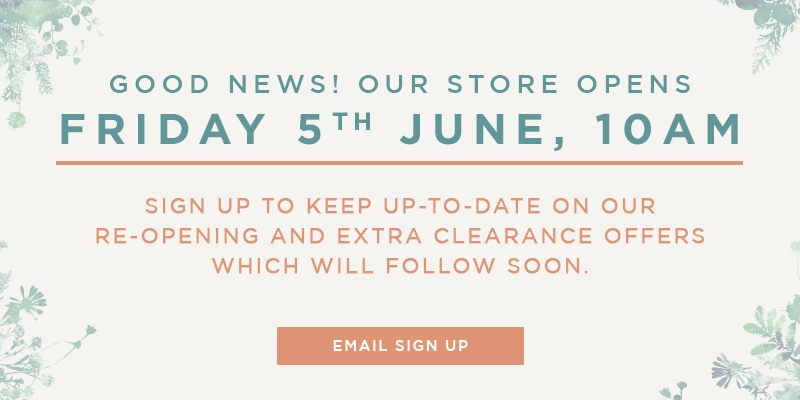 Store Opening Friday 5th June at 10am.